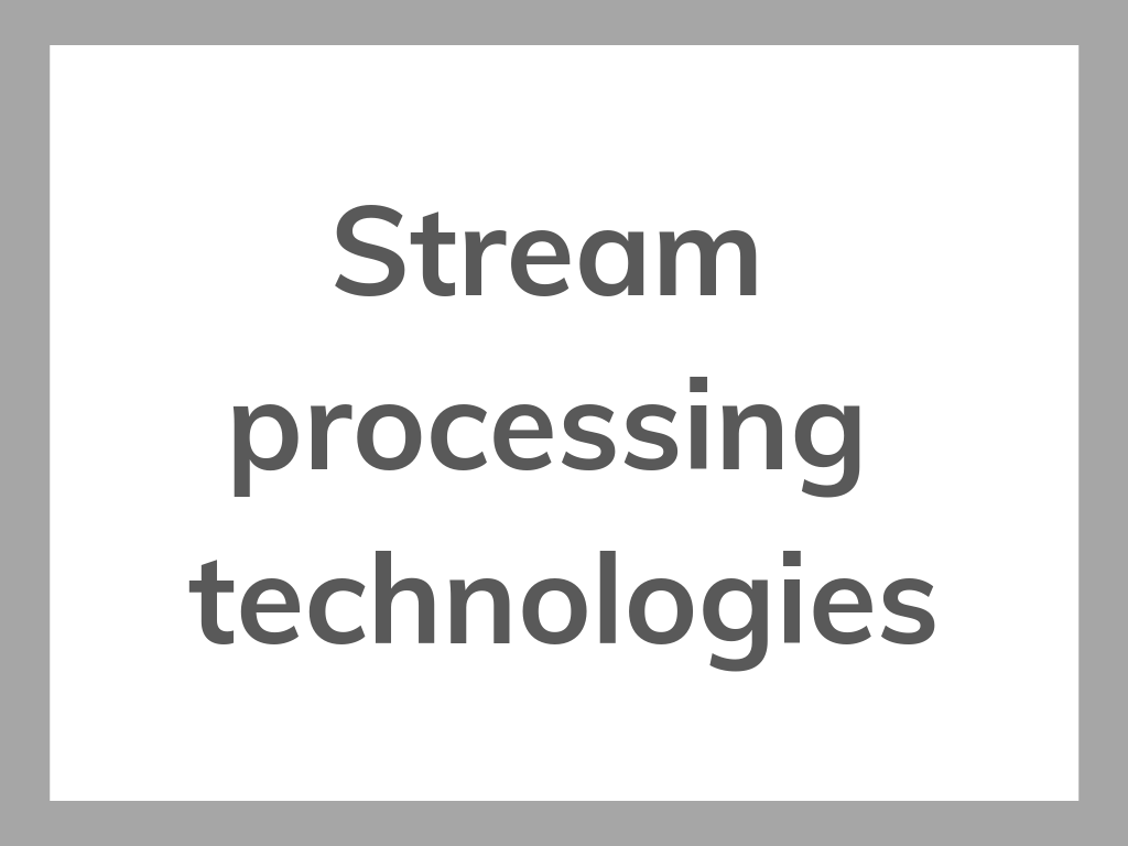 stream-processing-technologies